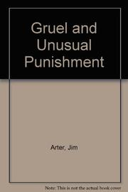 GRUEL AND UNUSUAL PUNISHMENT by Jim Arter