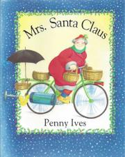 MRS. SANTA CLAUS by Penny Ives