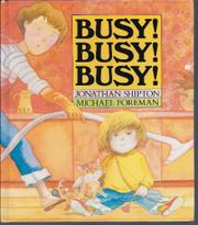 BUSY! BUSY! BUSY! by Jonathan Shipton