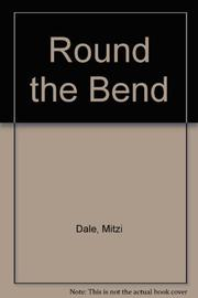 ROUND THE BEND by Mitzi Dale
