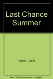 LAST CHANCE SUMMER by Diana Wieler