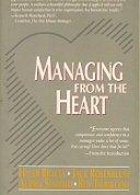 MANAGING FROM THE HEART by Hyler Bracey