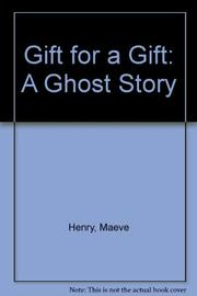 A GIFT FOR A GIFT by Maeve Henry
