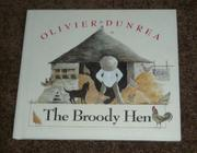 THE BROODY HEN by Olivier Dunrea