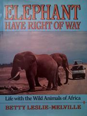 ELEPHANT HAVE RIGHT OF WAY by Betty Leslie-Melville