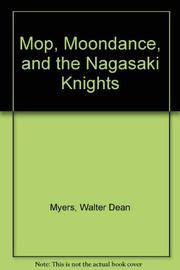 MOP, MOONDANCE, AND THE NAGASAKI KNIGHTS by Walter Dean Myers