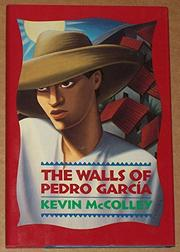 THE WALLS OF PEDRO GARCIA by Kevin McColley