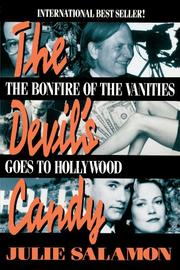THE DEVIL'S CANDY: The Bonfire of the Vanities Goes to Hollywood by Julie Salamon