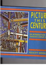 PICTURE THIS CENTURY by Felicity Woolf