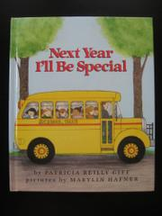 NEXT YEAR I'LL BE SPECIAL by Patricia Reilly Giff