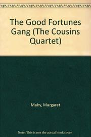 THE GOOD FORTUNES GANG by Margaret Mahy