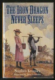 THE IRON DRAGON NEVER SLEEPS by Stephen Krensky