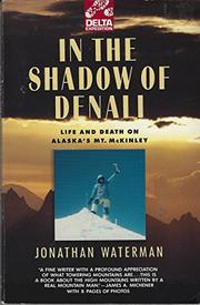IN THE SHADOW OF DENALI by Jonathan Waterman