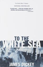 TO THE WHITE SEA by James Dickey