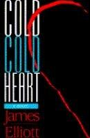 COLD COLD HEART by James Elliott
