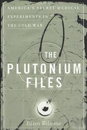 THE PLUTONIUM FILES by Eileen Welsome
