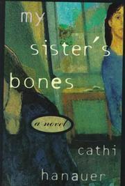 MY SISTER'S BONES by Cathi Hanauer