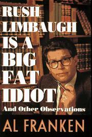 RUSH LIMBAUGH IS A BIG FAT IDIOT by Al Franken