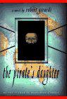 THE PIRATE'S DAUGHTER by Robert Girardi