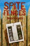 SPITE FENCES by Trudy Krisher