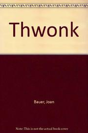 THWONK by Joan Bauer