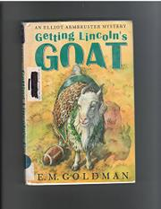 GETTING LINCOLN'S GOAT by E.M. Goldman