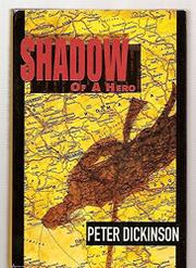 SHADOW OF A HERO by Peter Dickinson