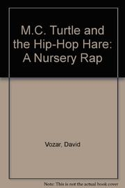 M.C. TURTLE AND THE HIP HOP HARE by David Vozar
