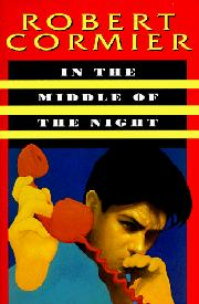 IN THE MIDDLE OF THE NIGHT by Robert Cormier