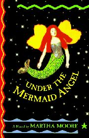 UNDER THE MERMAID ANGEL by Martha Moore