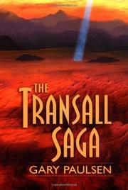 THE TRANSALL SAGA by Gary Paulsen