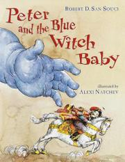 PETER AND THE BLUE WITCH BABY by Robert D. San Souci