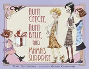 AUNT CEECEE, AUNT BELLE, AND MAMA'S SURPRISE by Mary Quattlebaum
