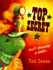 TOP SECRET by Ted Dewan