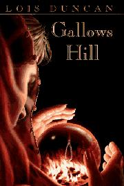 GALLOWS HILL by Lois Duncan