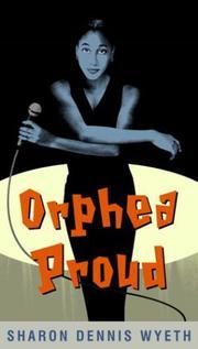 ORPHEA PROUD by Sharon Dennis Wyeth