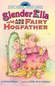 SLENDER ELLA AND HER FAIRY HOGFATHER by Vivian Sathre