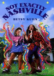 NOT EXACTLY NASHVILLE by Betsy Kuhn