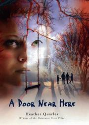 A DOOR NEAR HERE by Heather Quarles