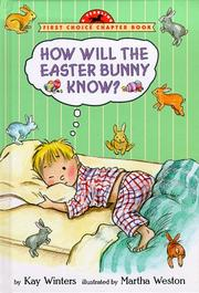 HOW WILL THE EASTER BUNNY KNOW? by Kay Winters