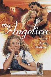 MY ANGELICA by Carol Lynch Williams