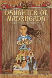 DAUGHTER OF MADRUGADA by Frances M. Wood