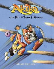 AKIKO ON THE PLANET SMOO by Mark Crilley