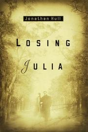 LOSING JULIA by Jonathan Hull