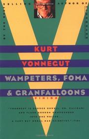 WAMPETERS, FOMA & GRANFALLOONS by Kurt Vonnegut