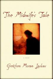 THE MIDWIFE'S TALE by Gretchen Moran Laskas