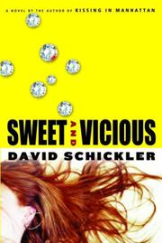 SWEET AND VICIOUS by David Schickler