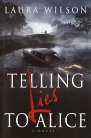 TELLING LIES TO ALICE by Laura Wilson