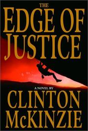THE EDGE OF JUSTICE by Clinton McKinzie