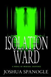 ISOLATION WARD by Joshua Spanogle